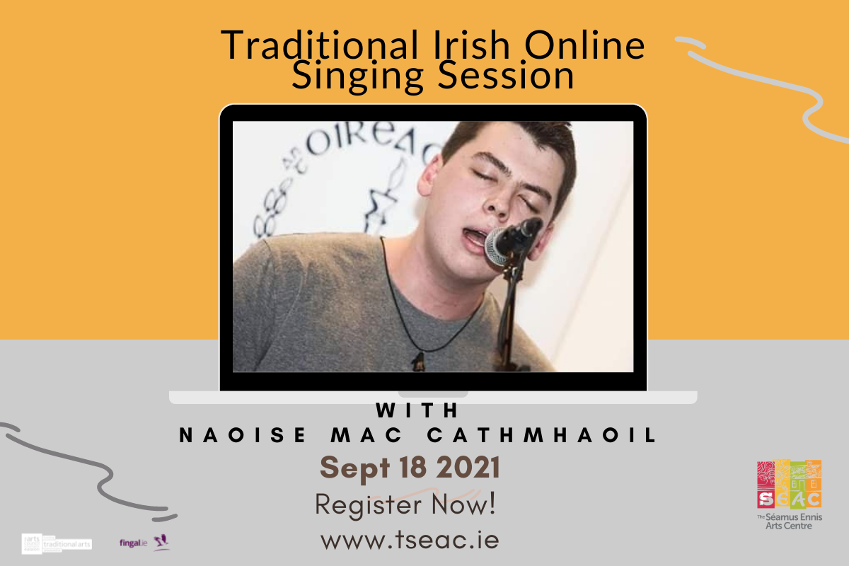Traditional Irish Singing Session with special guest Naoise Mac Cathmhaoil Séamus Ennis Arts Centre, www.tseac.ie